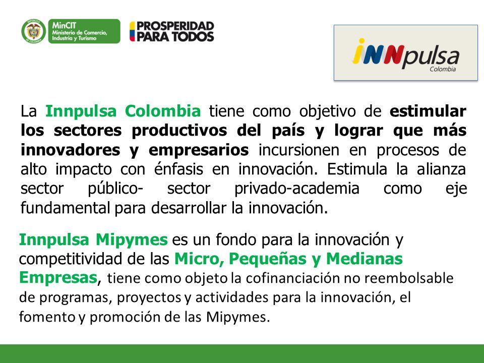 La Innpulsa Colombia tiene como objetivo de estimular los sectores productivos del país y lograr que más innovadores y empresarios incursionen en proc