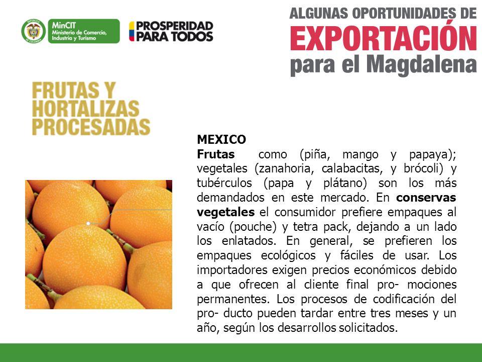 MEXICO Frutas como (piña, mango y papaya); vegetales (zanahoria, calabacitas, y brócoli) y tubérculos (papa y plátano) son los más demandados en este