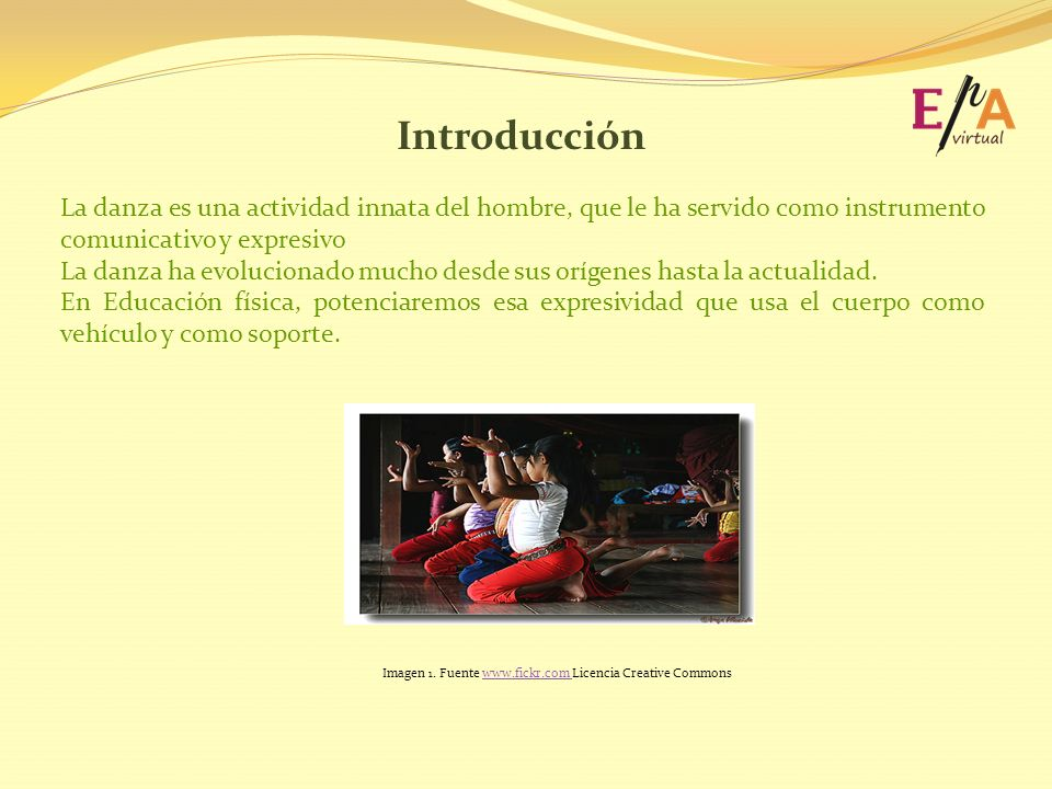 Introducción La danza es una actividad innata del hombre, que le ha servido como instrumento comunicativo y expresivo La danza ha evolucionado mucho desde sus orígenes hasta la actualidad.