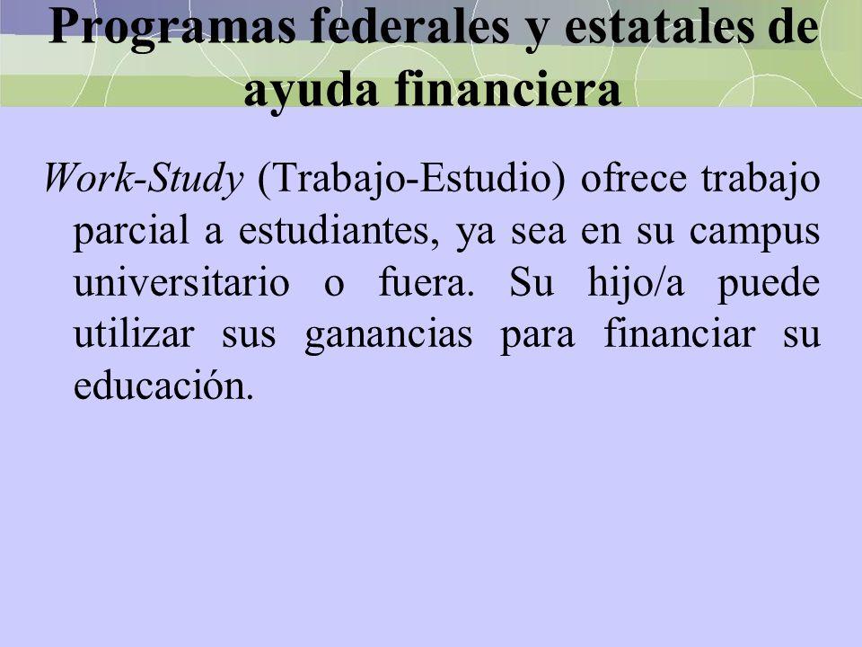 Programas federales y estatales de ayuda financiera Work-Study (Trabajo-Estudio) ofrece trabajo parcial a estudiantes, ya sea en su campus universitar