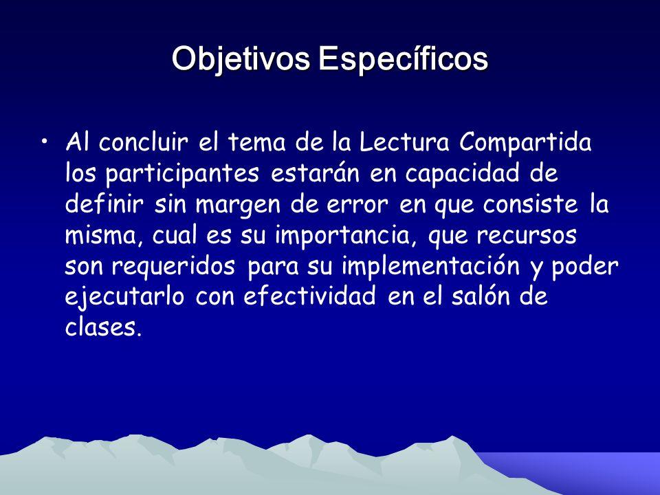 Objetivos Específicos Al concluir el tema de la Lectura en Voz Alta los participantes estarán en capacidad de aprender y dominar las estrategias y mét