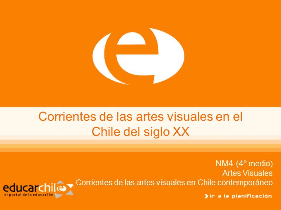 Corrientes de las artes visuales en Chile NM4 (4º medio) Artes Visuales Generación del 13 La Generación del 13, llamada también del Centenario, se caracteriza por el resurgimiento de una nueva problemática.