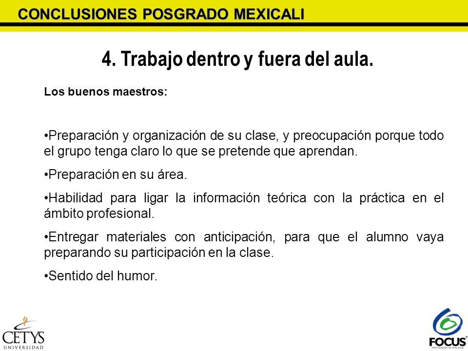 CONCLUSIONES POSGRADO MEXICALI 4. Trabajo dentro y fuera del aula. Los buenos maestros: Preparación y organización de su clase, y preocupación porque