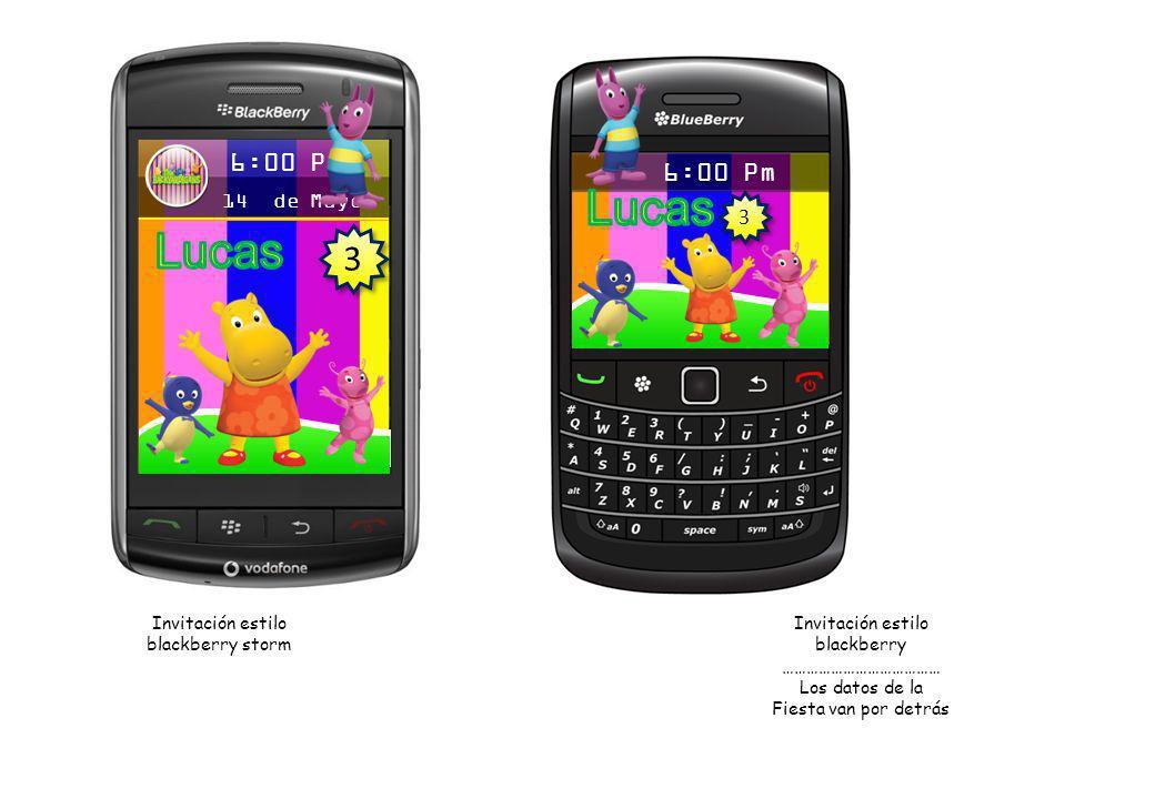 Invitación estilo blackberry ………………………………… Los datos de la Fiesta van por detrás Invitación estilo blackberry storm 6:00 Pm 14 de Mayo 3 3 6:00 Pm 3 3