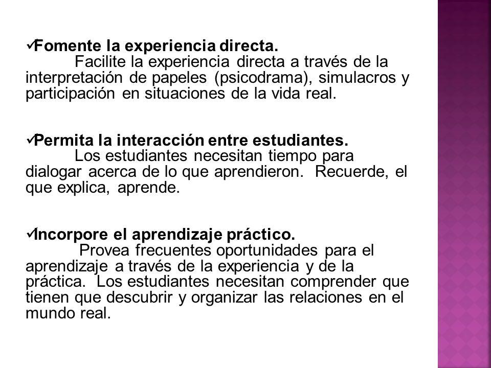Fomente la experiencia directa. Facilite la experiencia directa a través de la interpretación de papeles (psicodrama), simulacros y participación en s