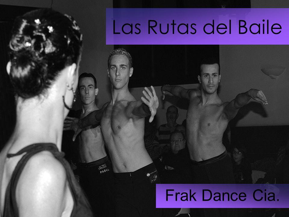 Las Rutas del Baile Frak Dance Cia.
