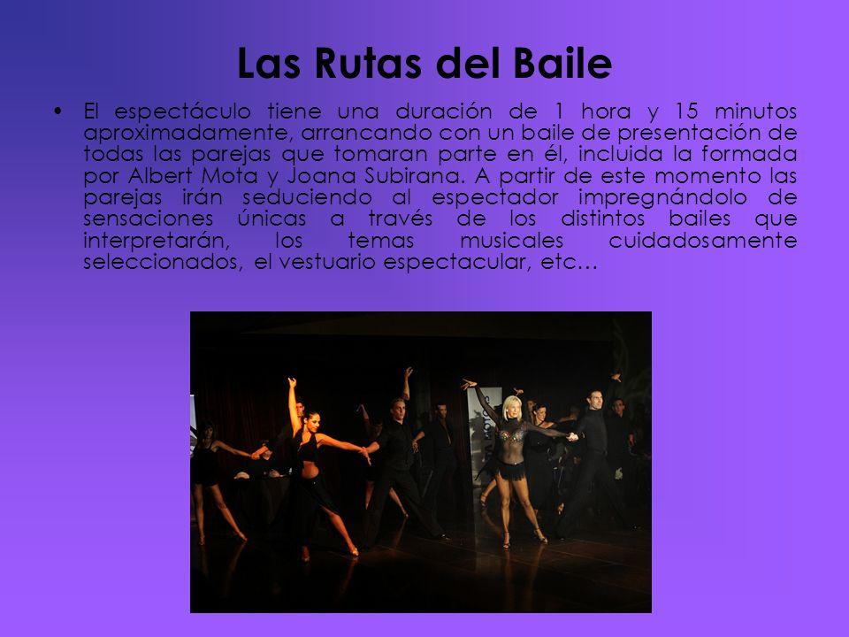 Las Rutas del Baile El espectáculo tiene una duración de 1 hora y 15 minutos aproximadamente, arrancando con un baile de presentación de todas las par