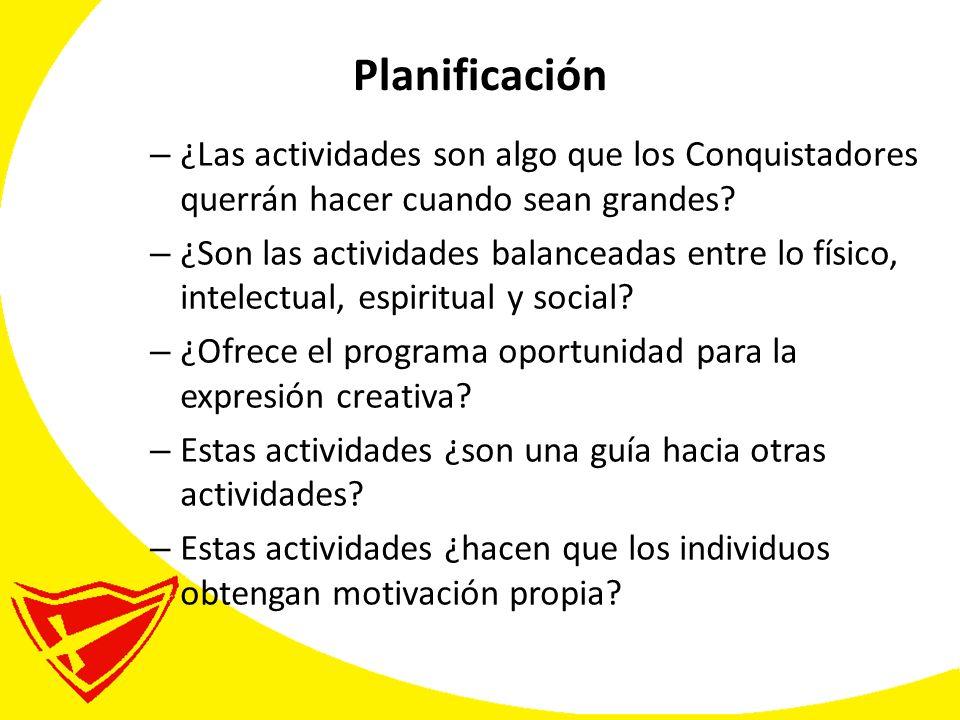 Planificación – ¿Las actividades son algo que los Conquistadores querrán hacer cuando sean grandes.