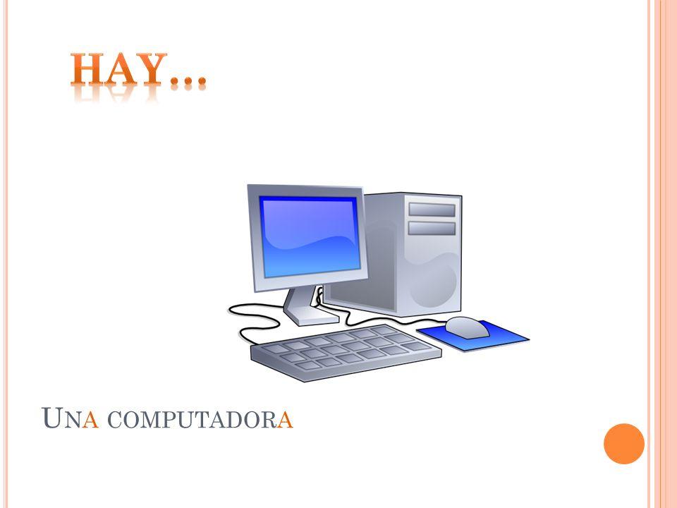 U NA COMPUTADORA