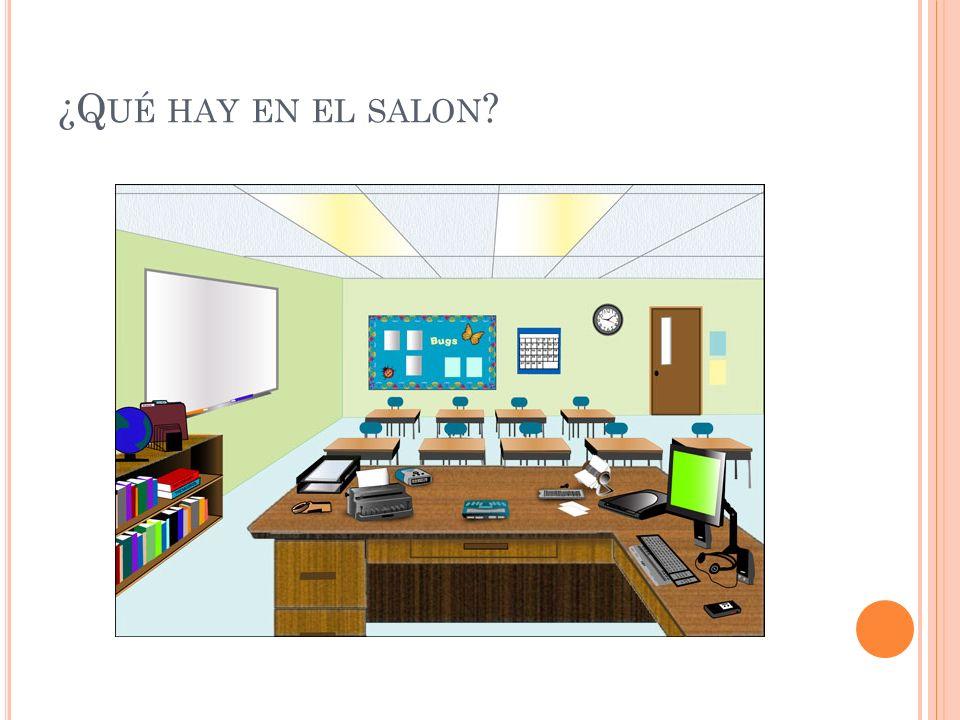 ¿Q UÉ HAY EN EL SALON ?