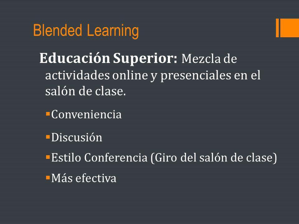 Blended Learning Educación Superior: Mezcla de actividades online y presenciales en el salón de clase.
