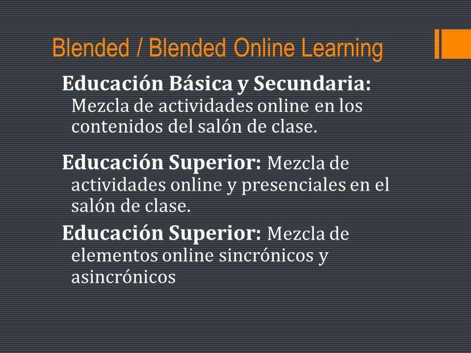 Blended / Blended Online Learning Educación Básica y Secundaria: Mezcla de actividades online en los contenidos del salón de clase.