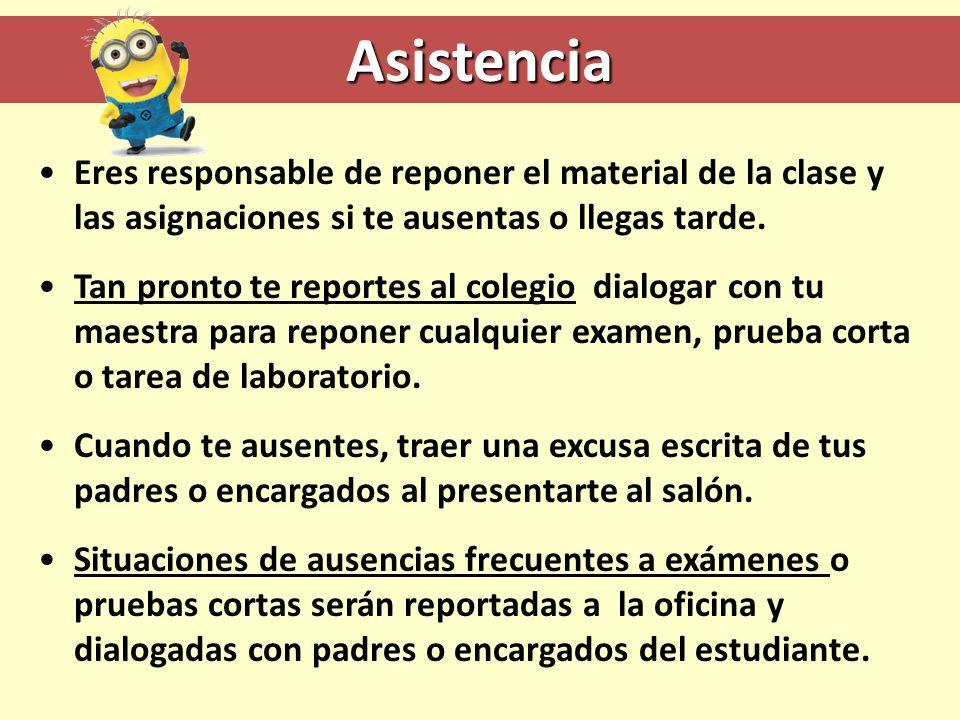 Asistencia Eres responsable de reponer el material de la clase y las asignaciones si te ausentas o llegas tarde. Tan pronto te reportes al colegio dia