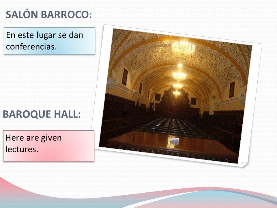 SALÓN BARROCO: En este lugar se dan conferencias. En este lugar se dan conferencias.