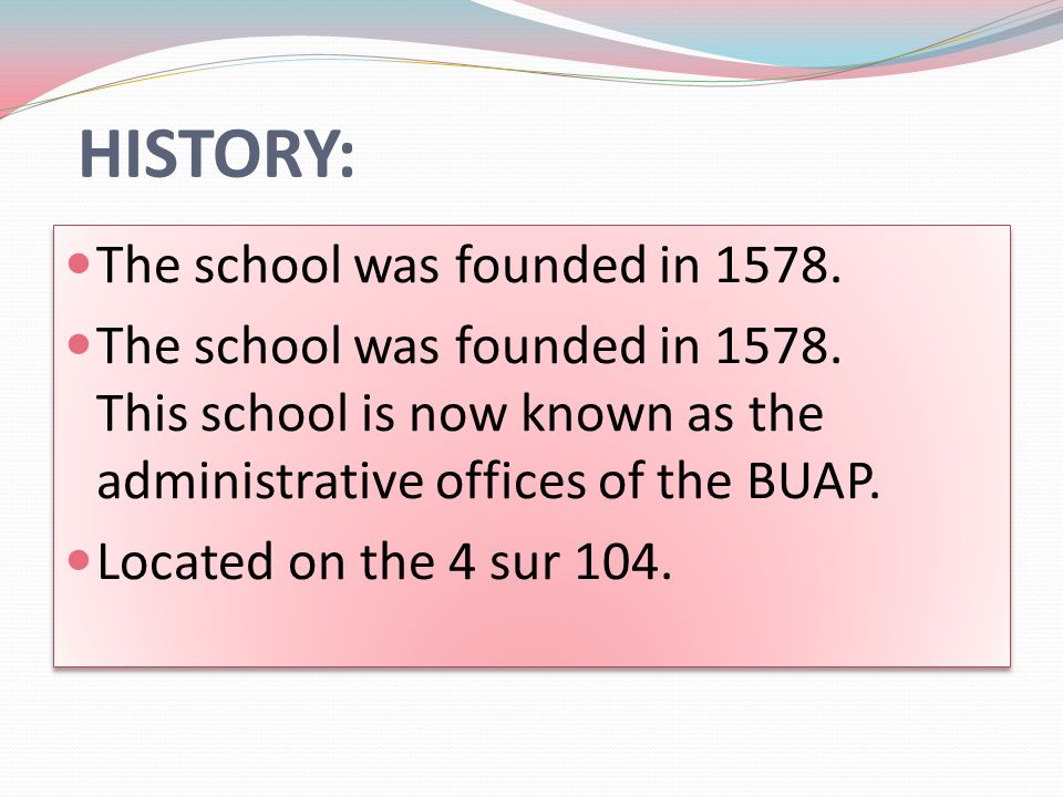 HISTORY: The school was founded in 1578. The school was founded in 1578.