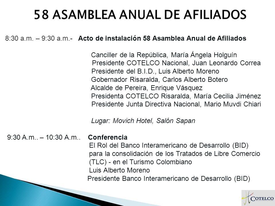 Jueves 22 de marzo 8:30 a.m. – 9:30 a.m.- Acto de instalación 58 Asamblea Anual de Afiliados Canciller de la República, María Ángela Holguín President