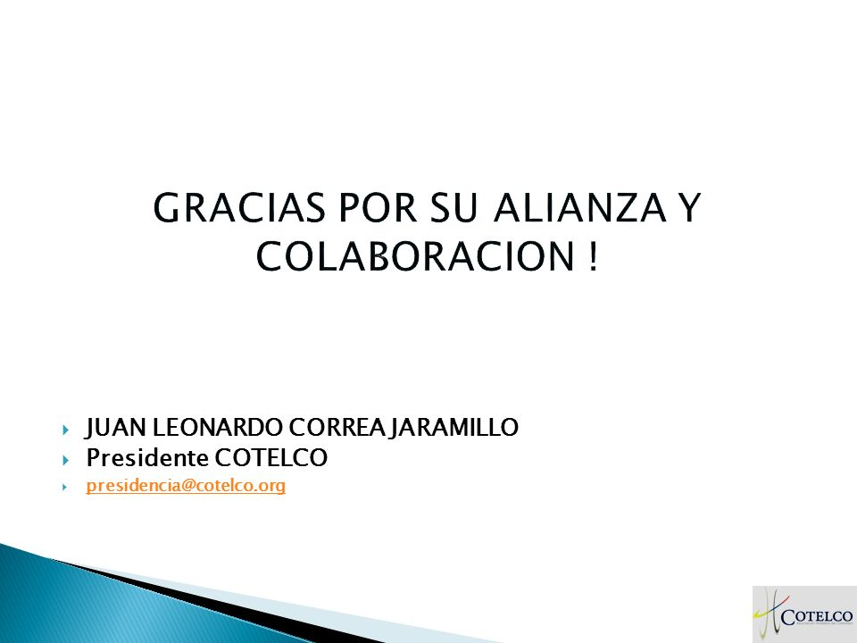JUAN LEONARDO CORREA JARAMILLO Presidente COTELCO presidencia@cotelco.org