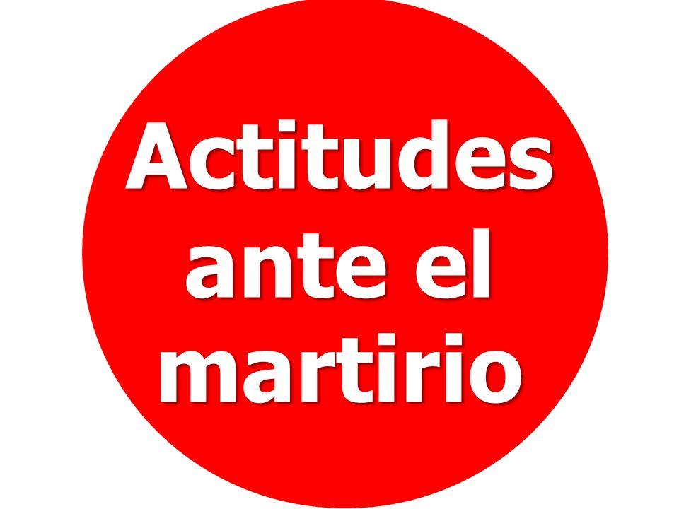 Actitudes ante el martirio
