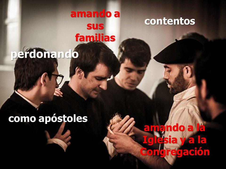 perdonando contentos como apóstoles amando a la Iglesia y a la Congregación amando a sus familias