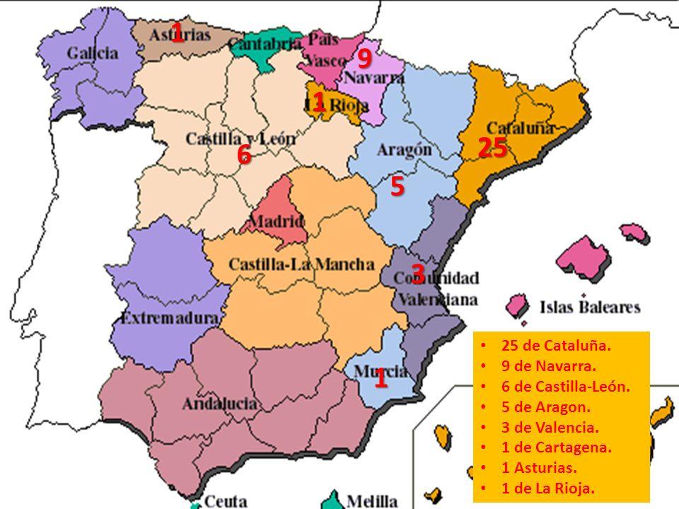 25 de Cataluña. 9 de Navarra. 6 de Castilla-León. 5 de Aragon. 3 de Valencia. 1 de Cartagena. 1 Asturias. 1 de La Rioja. 6 1 9 5 25 1 3 1