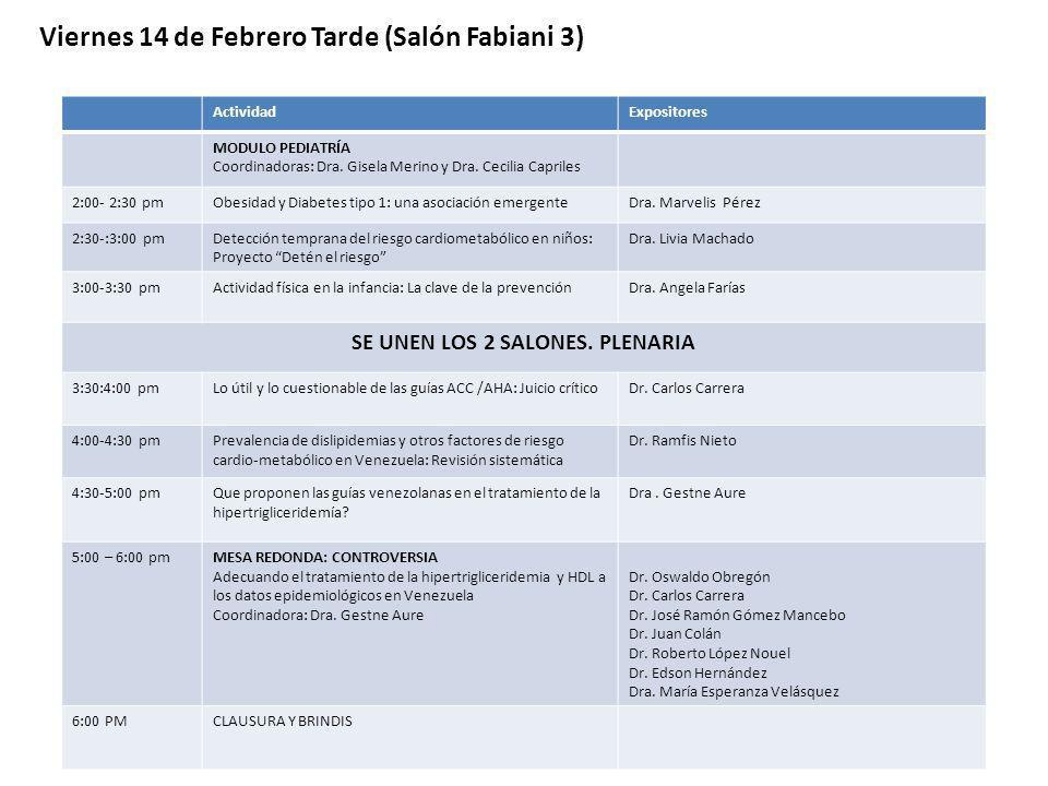ActividadExpositores MODULO PEDIATRÍA Coordinadoras: Dra. Gisela Merino y Dra. Cecilia Capriles 2:00- 2:30 pmObesidad y Diabetes tipo 1: una asociació