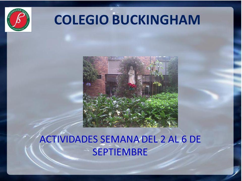 ACTIVIDADES SEMANA DEL 2 AL 6 DE SEPTIEMBRE COLEGIO BUCKINGHAM