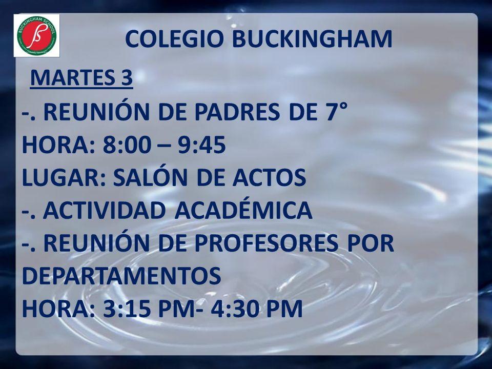 -.REUNIÓN DE PADRES DE 7° HORA: 8:00 – 9:45 LUGAR: SALÓN DE ACTOS -.