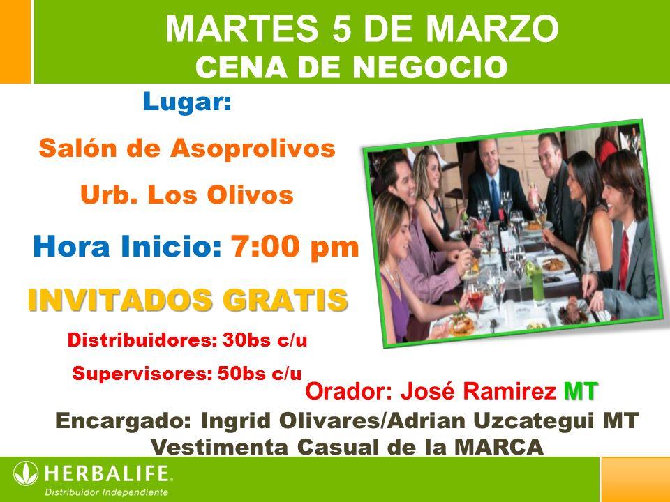 2 MARTES 5 DE MARZO CENA DE NEGOCIO Lugar: Salón de Asoprolivos Urb.