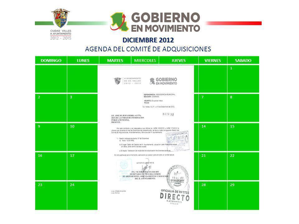 DICIEMBRE 2012 DICIEMBRE 2012 AGENDA DEL COMITÉ DE ADQUISICIONES 1 2345678 9101112131415 16171819202122 23242526272829 DOMINGOLUNESMARTESMIERCOLESJUEVESVIERNESSABADO