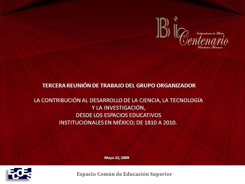 TERCERA REUNIÓN DE TRABAJO DEL GRUPO ORGANIZADOR LA CONTRIBUCIÓN AL DESARROLLO DE LA CIENCIA, LA TECNOLOGÍA Y LA INVESTIGACIÓN, DESDE LOS ESPACIOS EDUCATIVOS INSTITUCIONALES EN MÉXICO; DE 1810 A 2010.