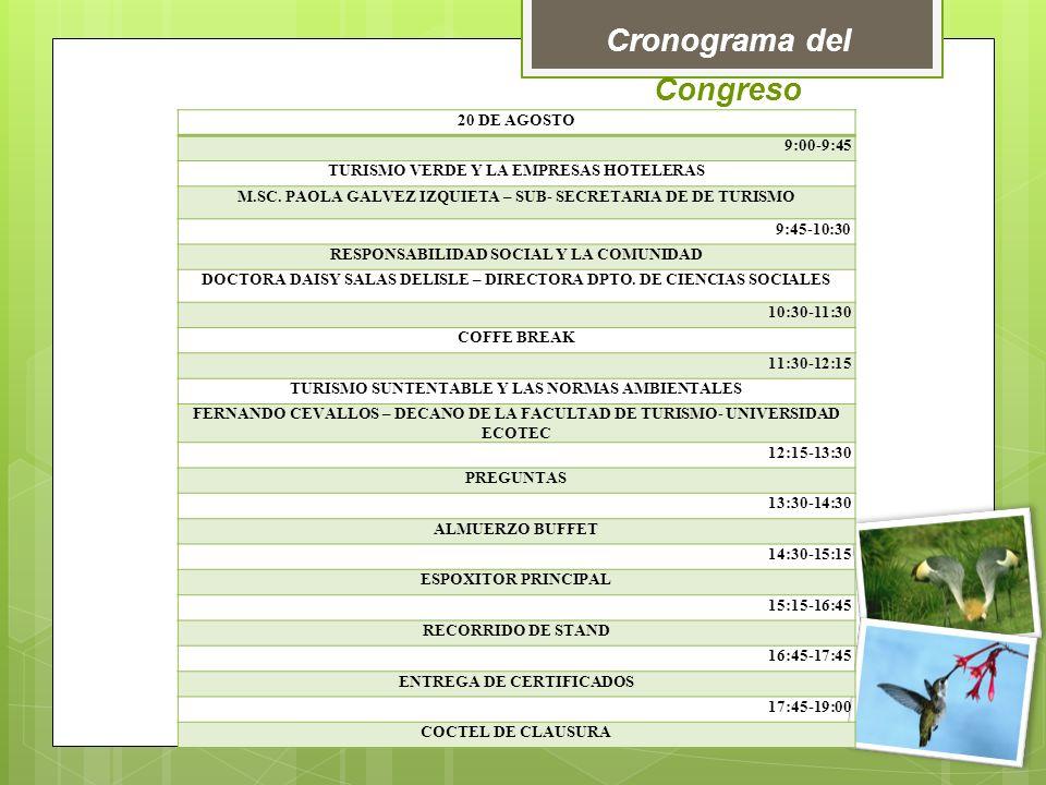 Cronograma del Congreso 20 DE AGOSTO 9:00-9:45 TURISMO VERDE Y LA EMPRESAS HOTELERAS M.SC.