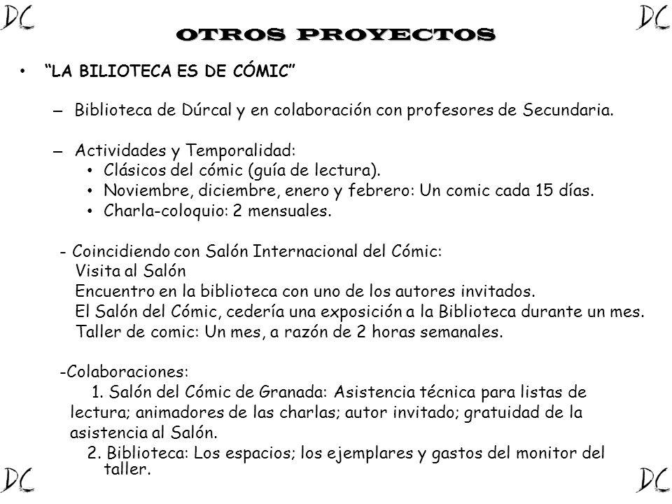OTROS PROYECTOS LA BILIOTECA ES DE CÓMIC – Biblioteca de Dúrcal y en colaboración con profesores de Secundaria. – Actividades y Temporalidad: Clásicos