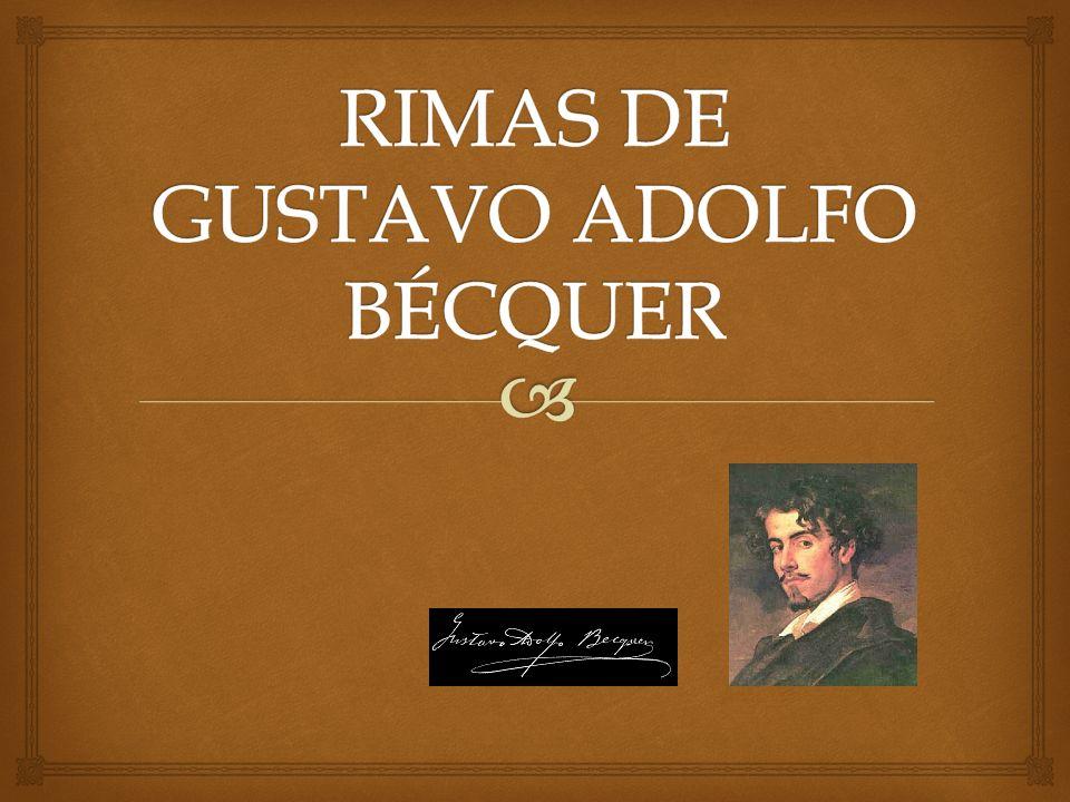 La obra Rimas, de Gustavo Adolfo Bécquer, contiene unas 79 rimas que tratan el tema del amor, de la creación literaria y del despecho.