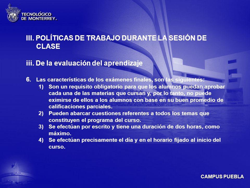 CAMPUS PUEBLA III.POLÍTICAS DE TRABAJO DURANTE LA SESIÓN DE CLASE iii.