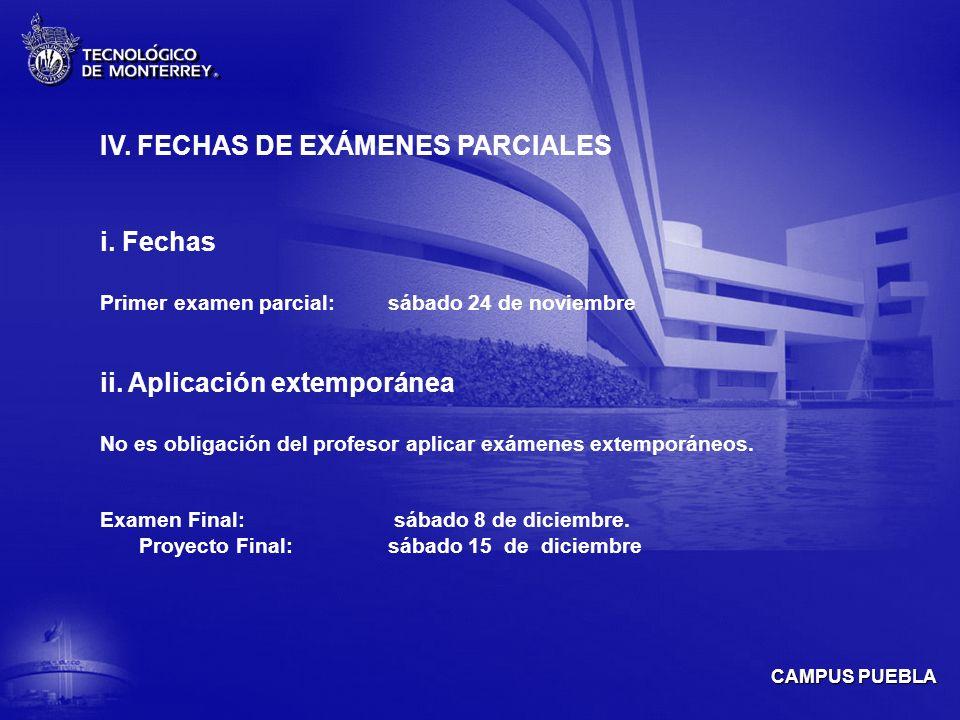 CAMPUS PUEBLA IV.FECHAS DE EXÁMENES PARCIALES i.