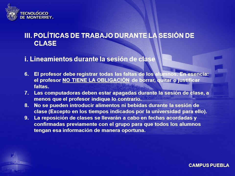 CAMPUS PUEBLA III.POLÍTICAS DE TRABAJO DURANTE LA SESIÓN DE CLASE i.