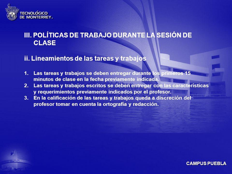 CAMPUS PUEBLA III.POLÍTICAS DE TRABAJO DURANTE LA SESIÓN DE CLASE ii.