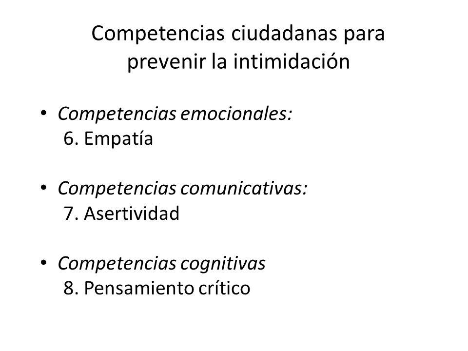 Competencias ciudadanas para prevenir la intimidación Competencias emocionales: 6.