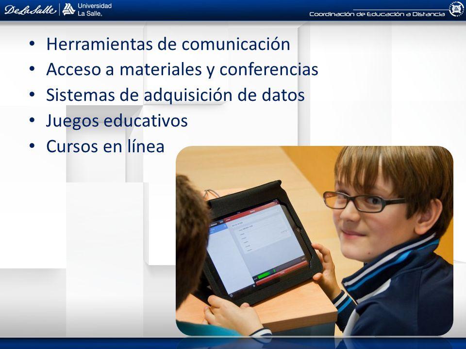 Herramientas de comunicación Acceso a materiales y conferencias Sistemas de adquisición de datos Juegos educativos Cursos en línea