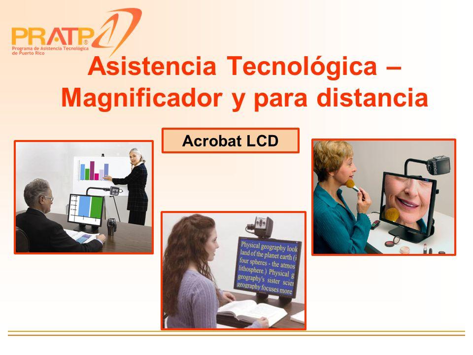 ® Asistencia Tecnológica – Magnificador y para distancia Acrobat LCD