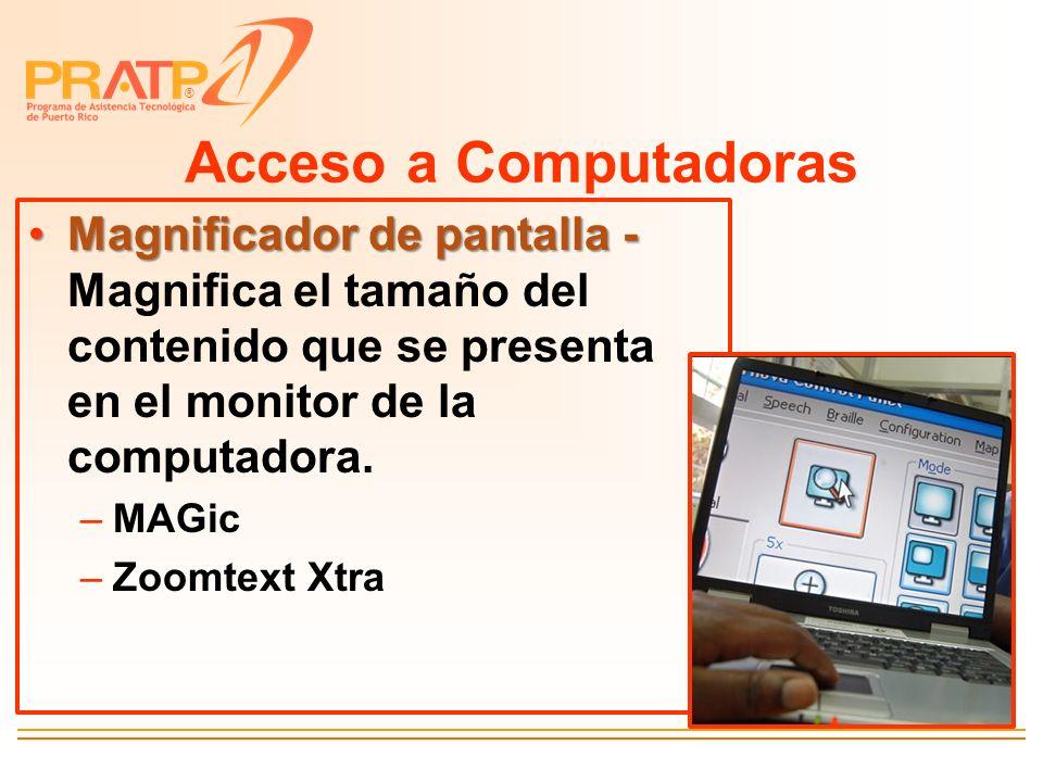 ® Acceso a Computadoras Magnificador de pantalla -Magnificador de pantalla - Magnifica el tamaño del contenido que se presenta en el monitor de la com