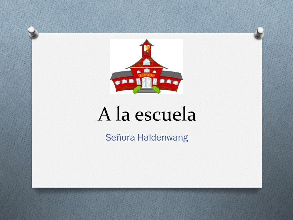 A la escuela Señora Haldenwang