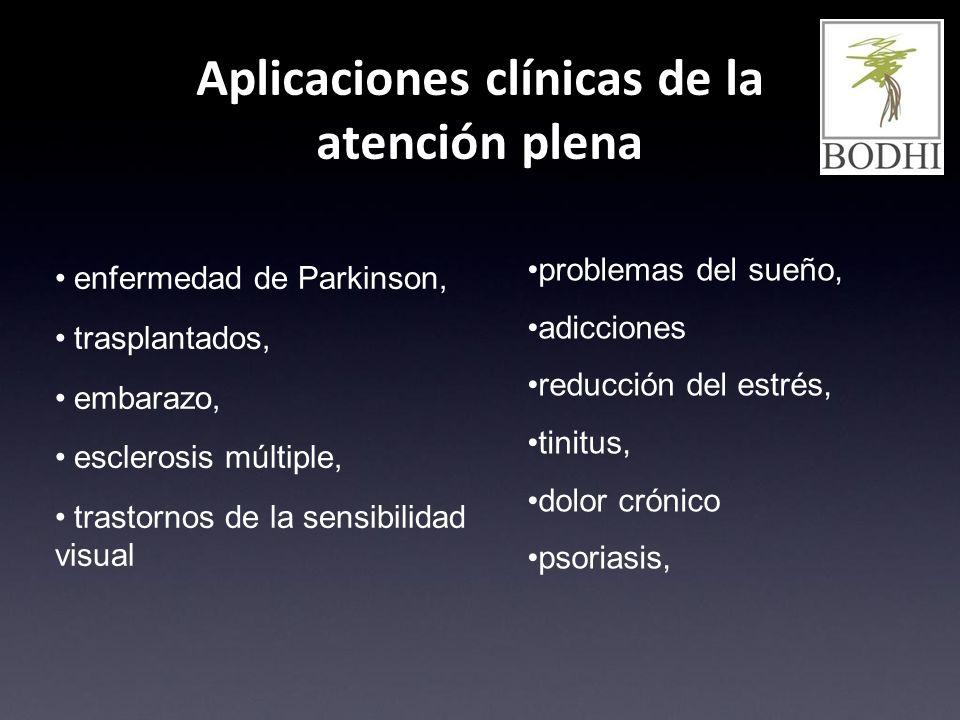 Aplicaciones clínicas de la atención plena enfermedad de Parkinson, trasplantados, embarazo, esclerosis múltiple, trastornos de la sensibilidad visual