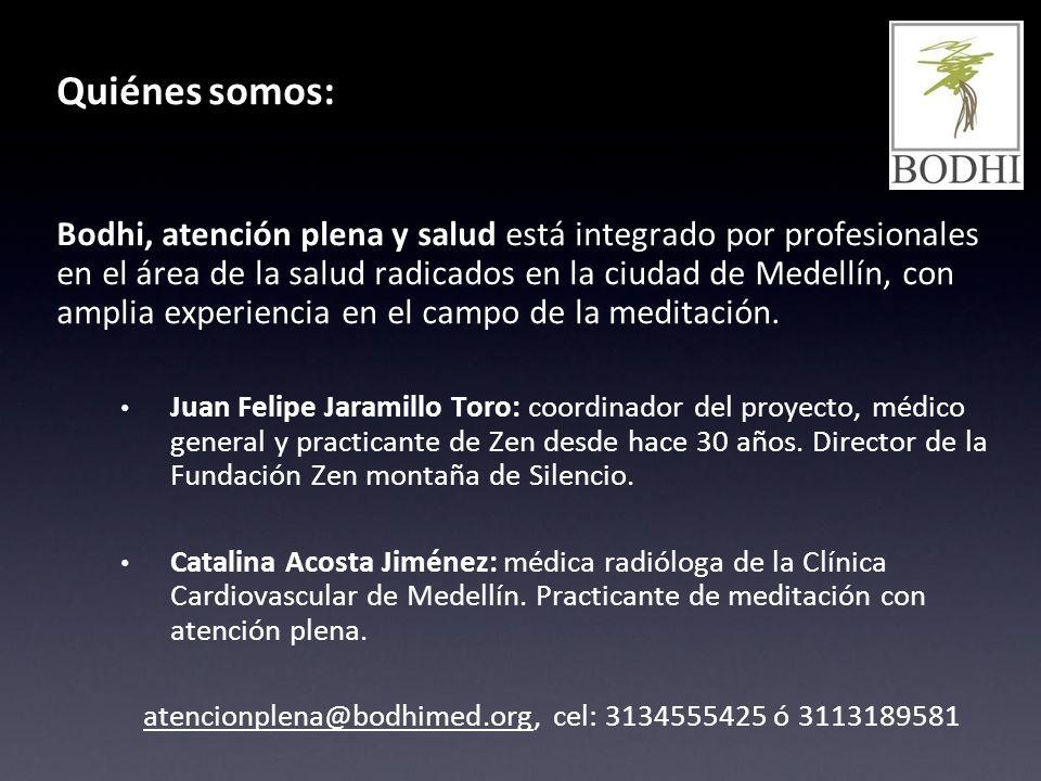Quiénes somos: Bodhi, atención plena y salud está integrado por profesionales en el área de la salud radicados en la ciudad de Medellín, con amplia ex