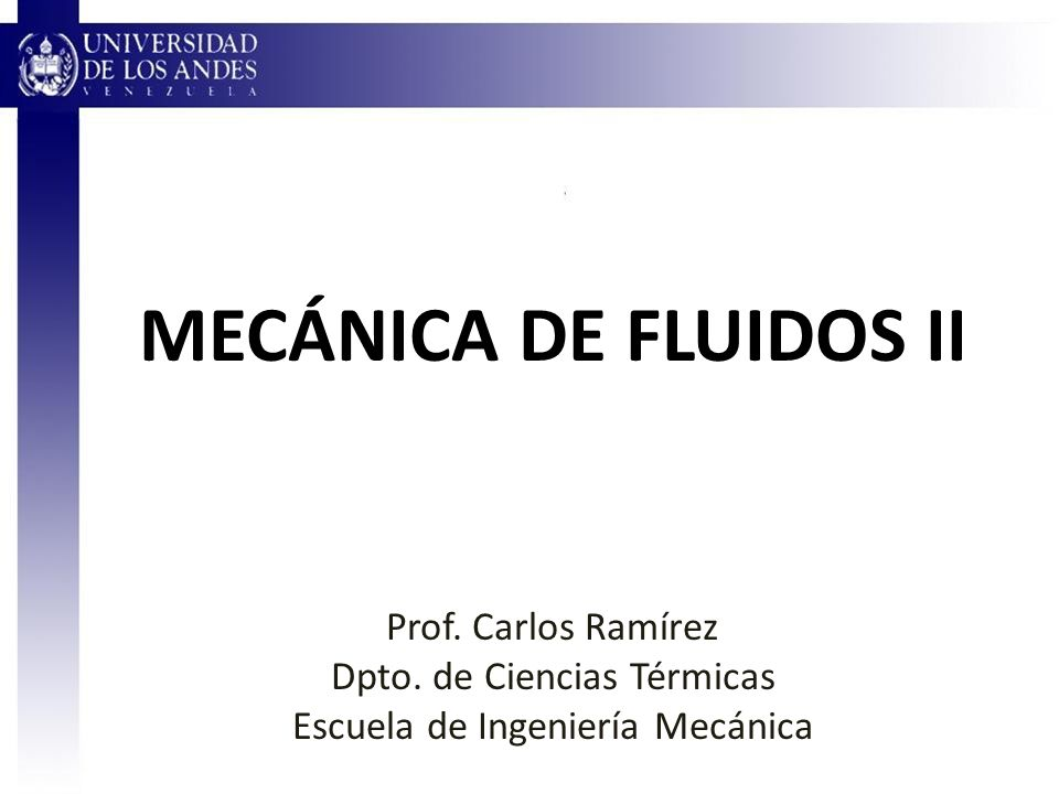 Programa de la asignatura Tema 1:Flujo viscoso en conductos Tema 2:Flujo alrededor de cuerpos Tema 3:Flujo potencial y mecánica de fluidos computacional Tema 4:Flujo compresible Tema 5:Flujo en canales abiertos Tema 6:Introducción a las turbomáquinas 2Mecánica de Fluidos IProf.