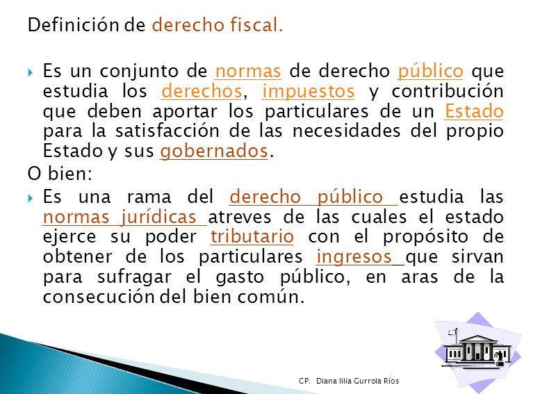Definición de derecho fiscal. Es un conjunto de normas de derecho público que estudia los derechos, impuestos y contribución que deben aportar los par