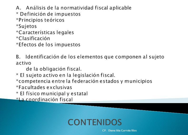 C.Identificación de las características de los sujetos pasivos de la obligación fiscal.