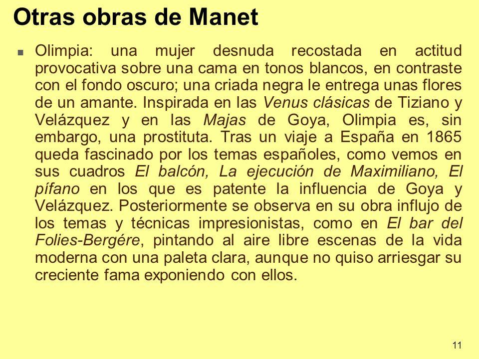 11 Otras obras de Manet Olimpia: una mujer desnuda recostada en actitud provocativa sobre una cama en tonos blancos, en contraste con el fondo oscuro;