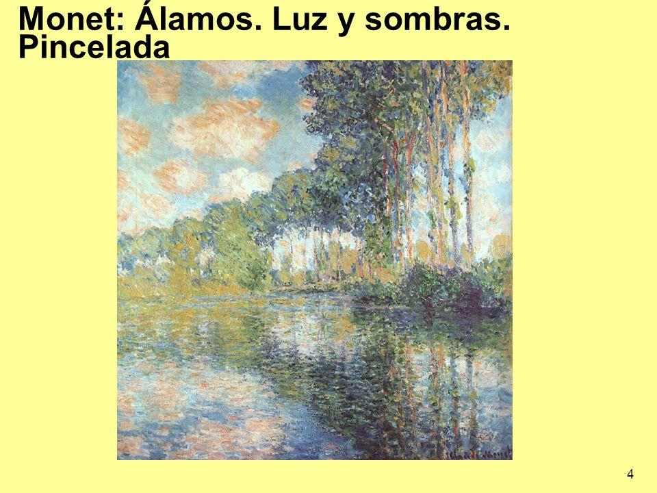 4 Monet: Álamos. Luz y sombras. Pincelada