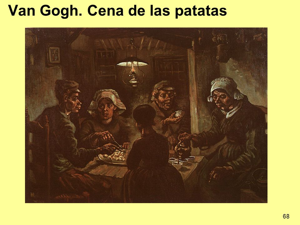 68 Van Gogh. Cena de las patatas